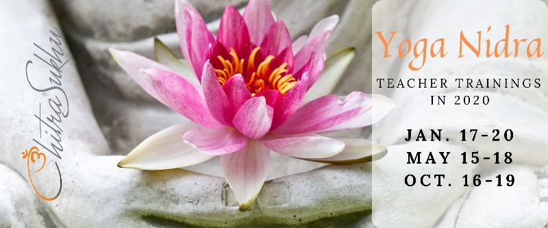 Yoga Nidra Training with Chitra Sukhu - Jan 17-29, May 15-18, Oct 16-19 2020